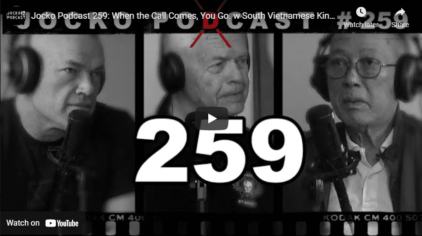 Jocko Podcast 259: When the Call Comes, You Go. w South Vietnamese Kingbee Pilot, Capt Nguyen Quy An